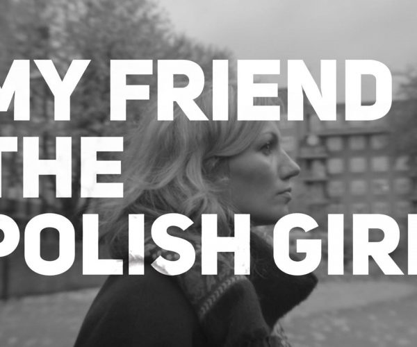 My Friend the Polish Girl